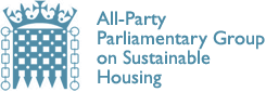 The All-Party Parliamentary Group on Sustainable Housing was set up in January 2009 to provide a platform in Parliament for MPs to discuss, debate and make policy proposals on sustainable new housing.